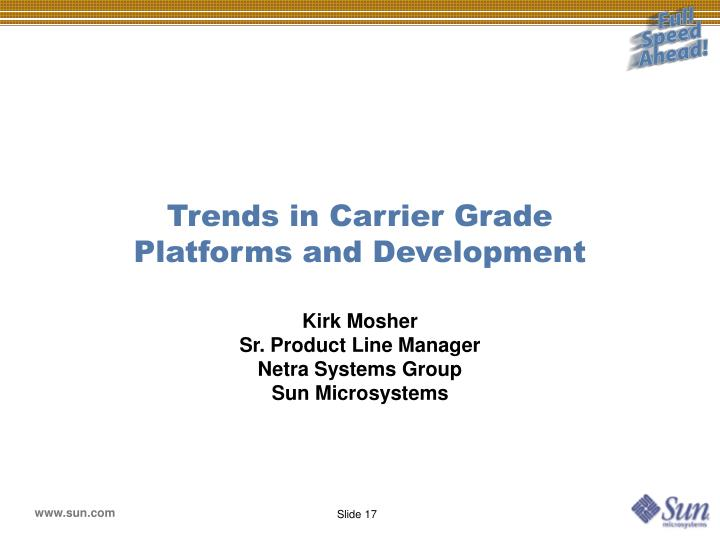 Trends in Carrier Grade
