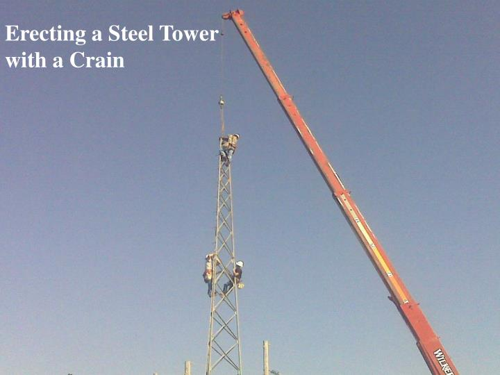 Erecting a Steel Tower with a Crain