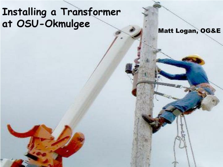Installing a Transformer