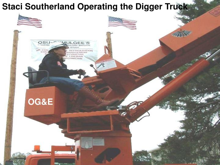 Staci Southerland Operating the Digger Truck
