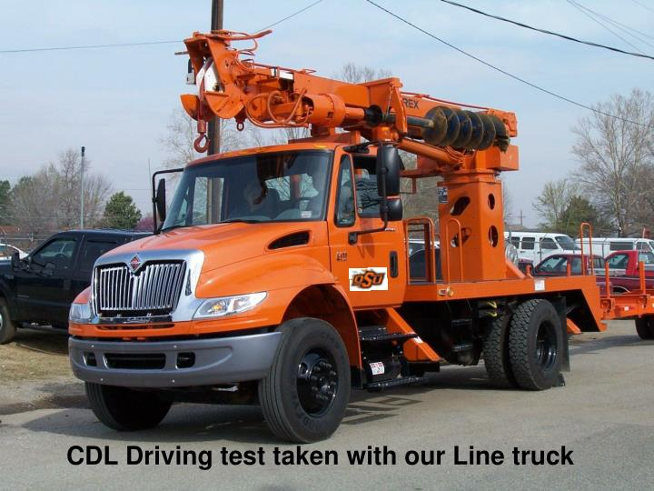CDL Driving test taken with our Line truck