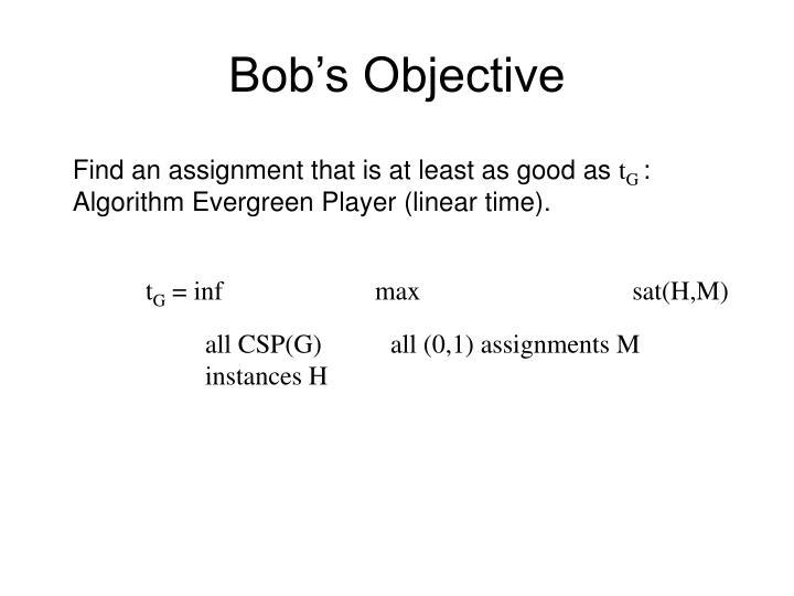 Bob's Objective