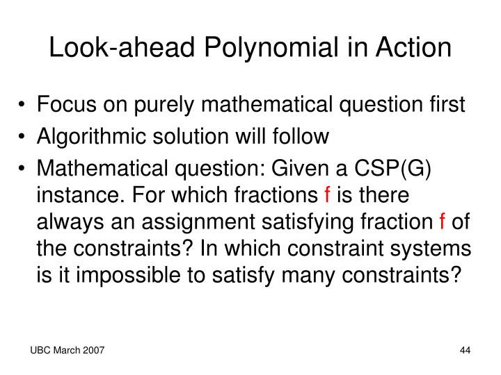 Look-ahead Polynomial in Action