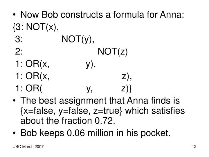 Now Bob constructs a formula for Anna: