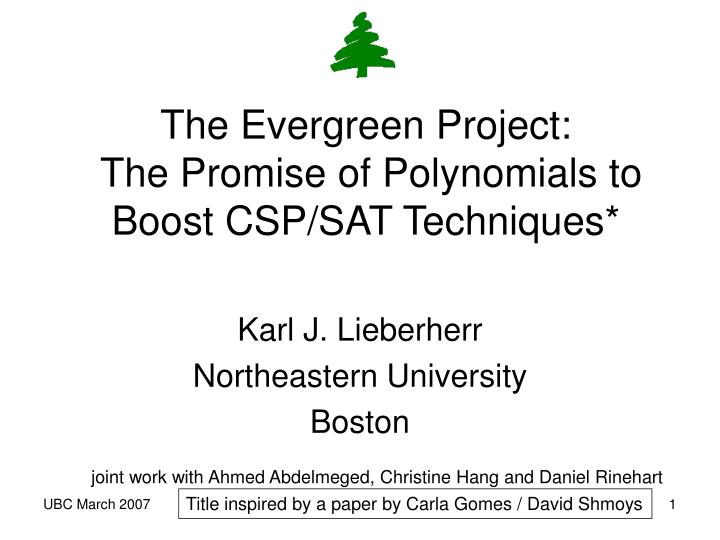 The evergreen project the promise of polynomials to boost csp sat techniques
