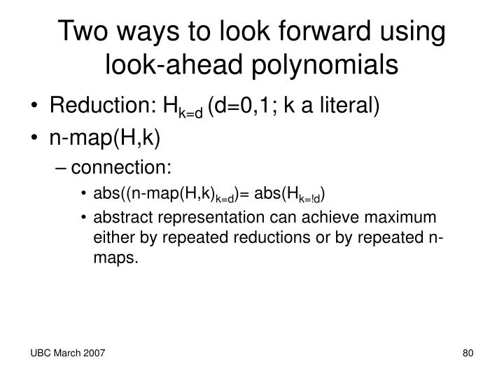 Two ways to look forward using look-ahead polynomials