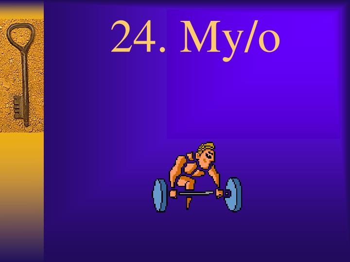 24. My/o