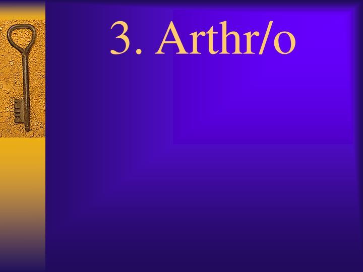 3. Arthr/o