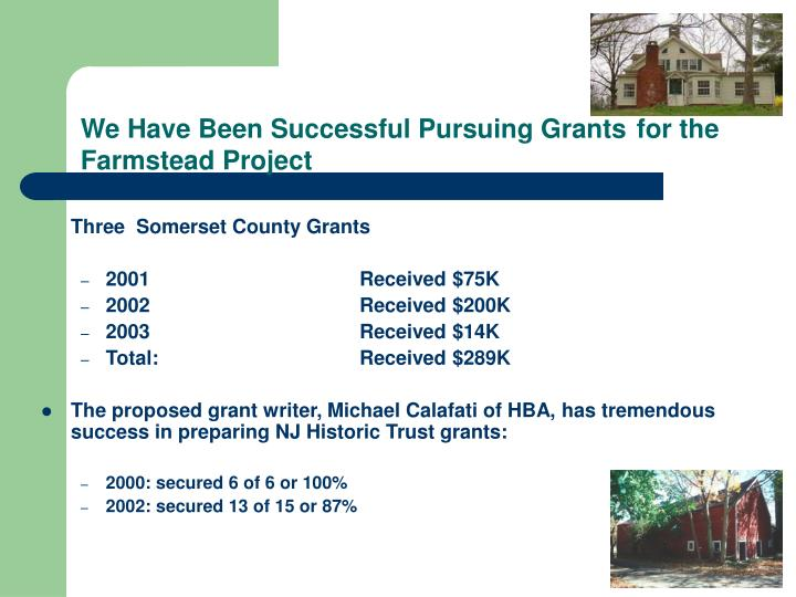 We Have Been Successful Pursuing Grants