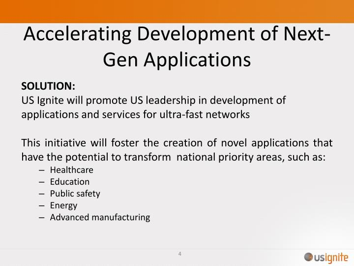 Accelerating Development of Next-Gen Applications