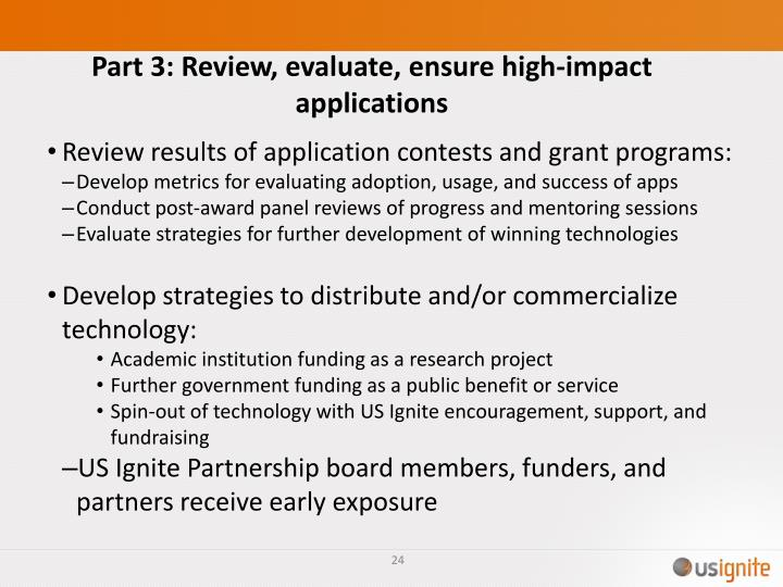 Part 3: Review, evaluate, ensure high-impact  applications