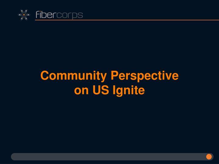 Community Perspective on US Ignite