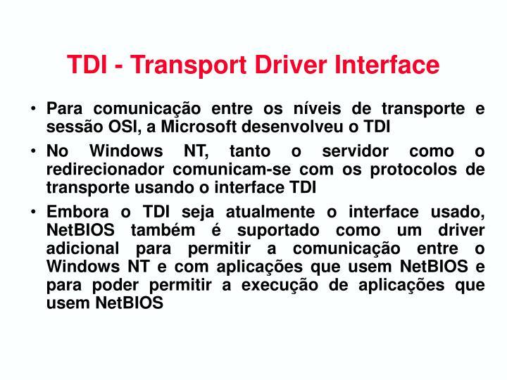 TDI - Transport Driver Interface