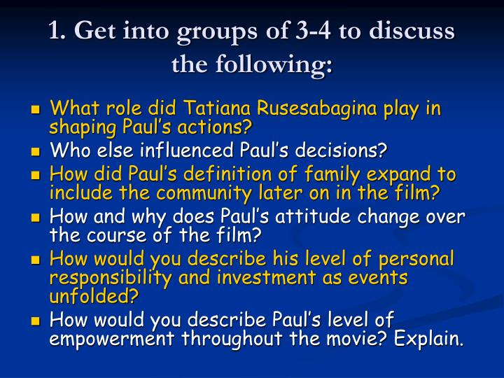 1. Get into groups of 3-4 to discuss the following: