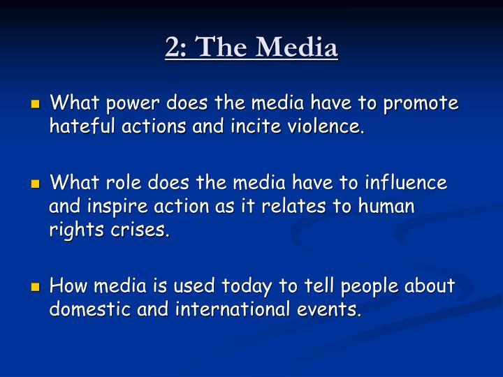 2: The Media