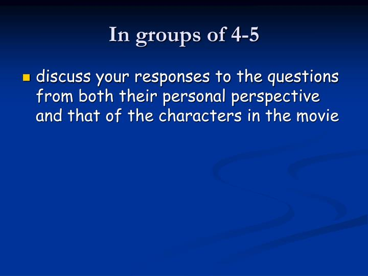 In groups of 4-5