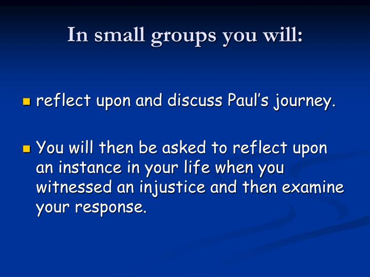 In small groups you will: