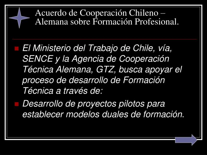 Acuerdo de Cooperación Chileno – Alemana sobre Formación Profesional.