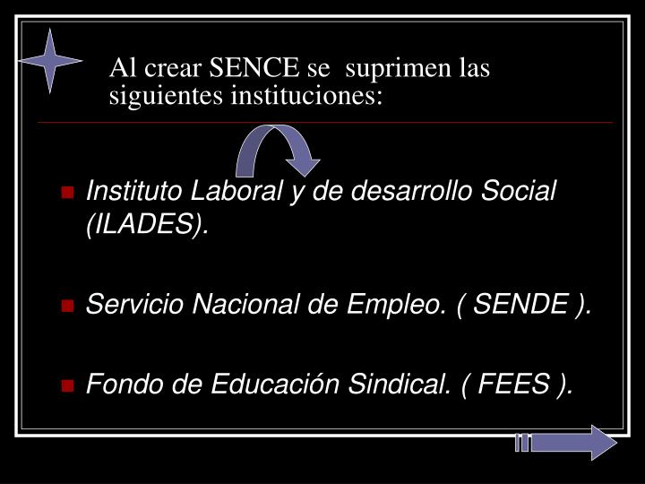 Al crear SENCE se  suprimen las siguientes instituciones: