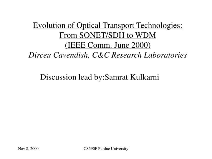 Evolution of Optical Transport Technologies:
