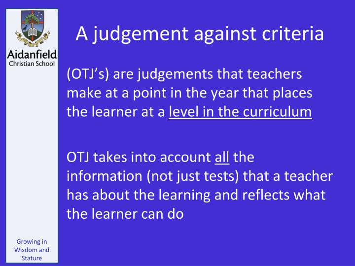 A judgement against criteria