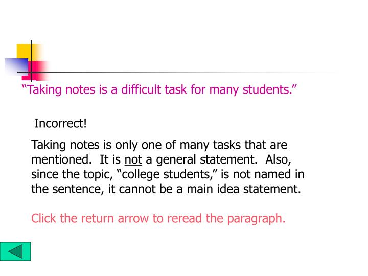 """Taking notes is a difficult task for many students."""