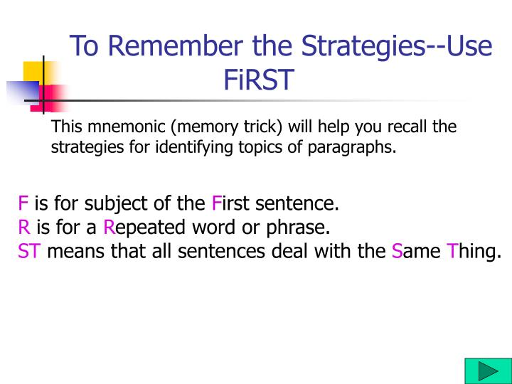 To Remember the Strategies--Use         			FiRST