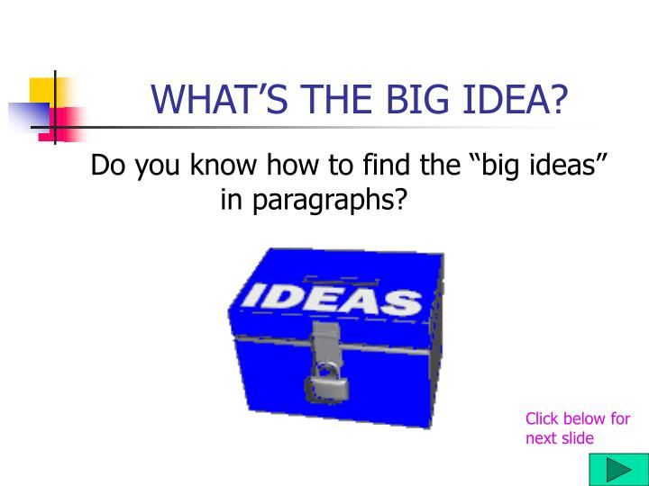 What s the big idea