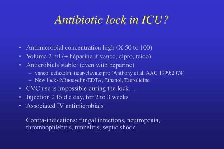 Antibiotic lock in ICU?