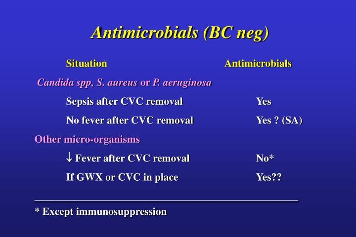 Antimicrobials (BC neg)