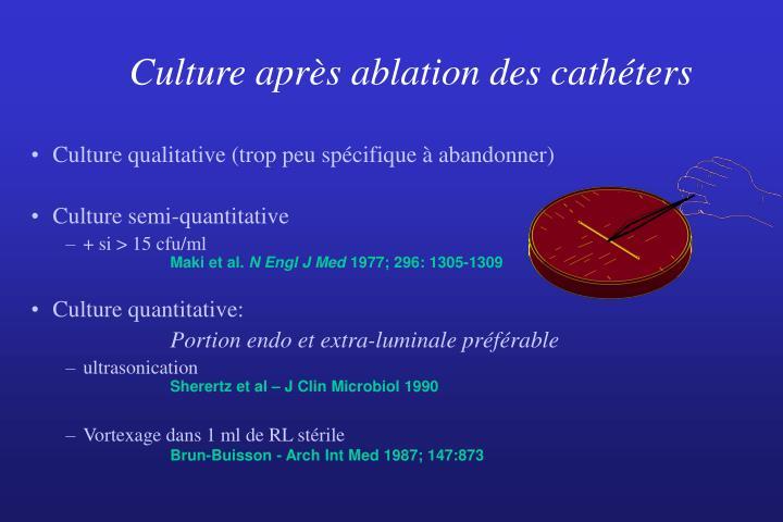 Culture après ablation des cathéters
