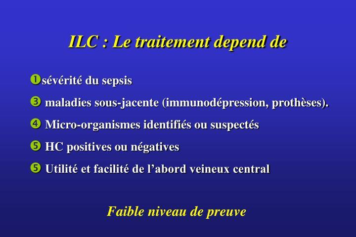 ILC : Le traitement depend de