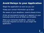 avoid delays to your application
