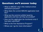 questions we ll answer today
