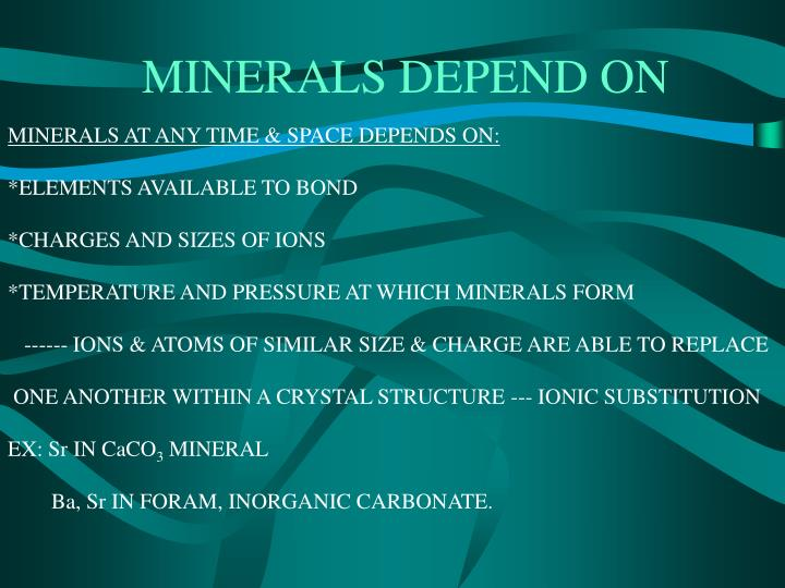 MINERALS DEPEND ON