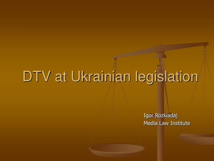 Dtv at ukrainian legislation