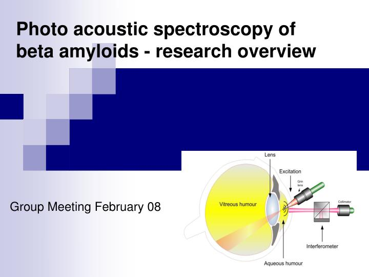 Photo acoustic spectroscopy of beta amyloids - research overview