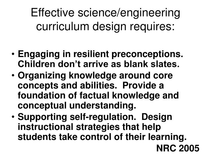 Effective science/engineering curriculum design requires: