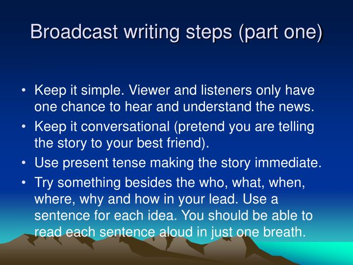 Broadcast writing steps (part one)