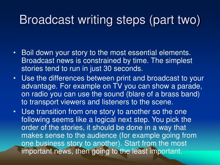 Broadcast writing steps (part two)