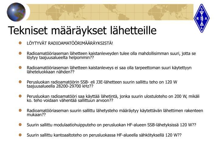 LÖYTYVÄT RADIOAMATÖÖRIMÄÄRÄYKSISTÄ!