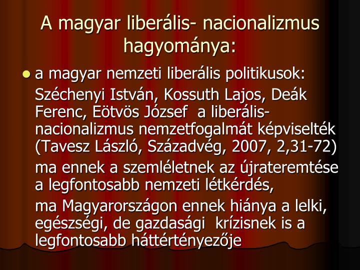 A magyar liberális- nacionalizmus hagyománya: