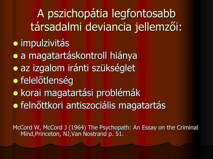 A pszichopátia legfontosabb társadalmi deviancia jellemzői: