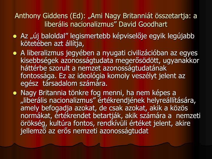 """Anthony Giddens (Ed): """"Ami Nagy Britanniát összetartja: a liberális nacionalizmus"""" David Goodhart"""