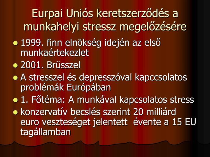 Eurpai Uniós keretszerződés a munkahelyi stressz megelőzésére