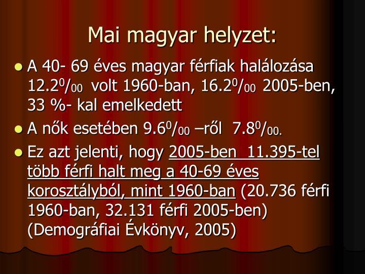 Mai magyar helyzet: