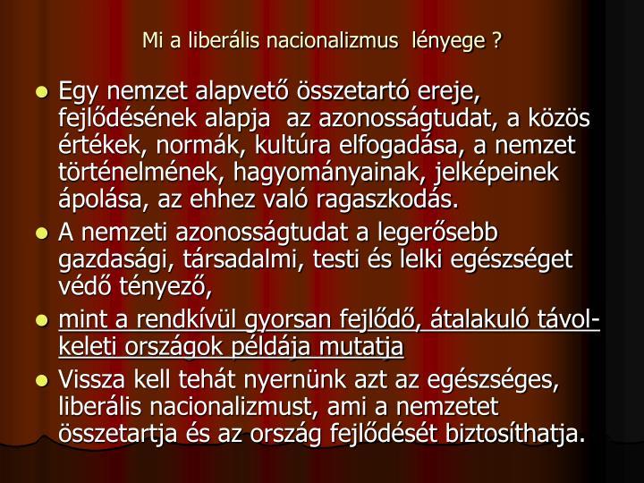 Mi a liberális nacionalizmus  lényege ?
