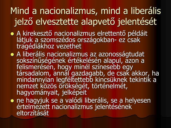 Mind a nacionalizmus, mind a liberális jelző elvesztette alapvető jelentését