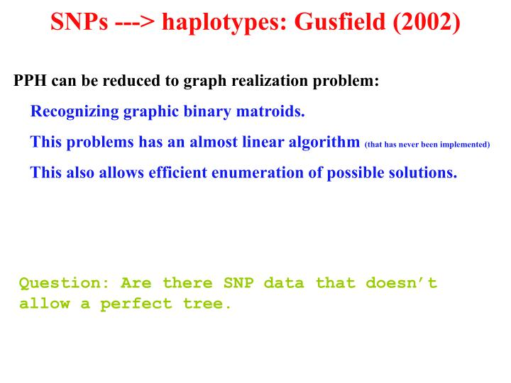 SNPs ---> haplotypes: Gusfield (2002)