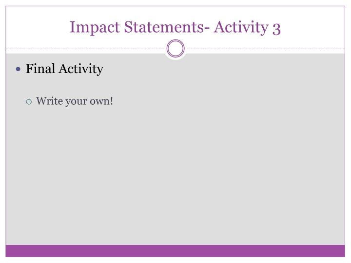 Impact Statements- Activity 3